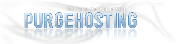 PurgeHosting.com - We Purge the Competition